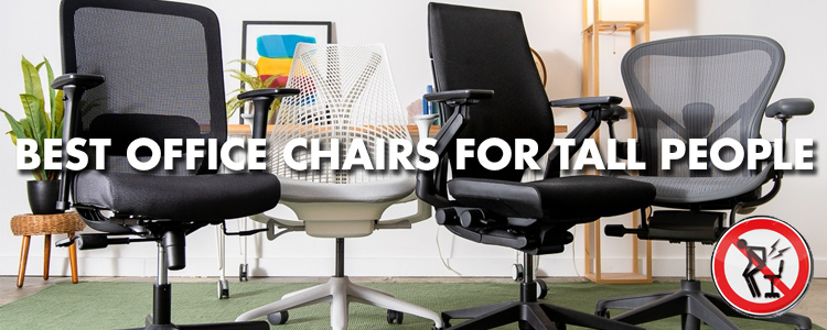 office chair for 6 foot person
