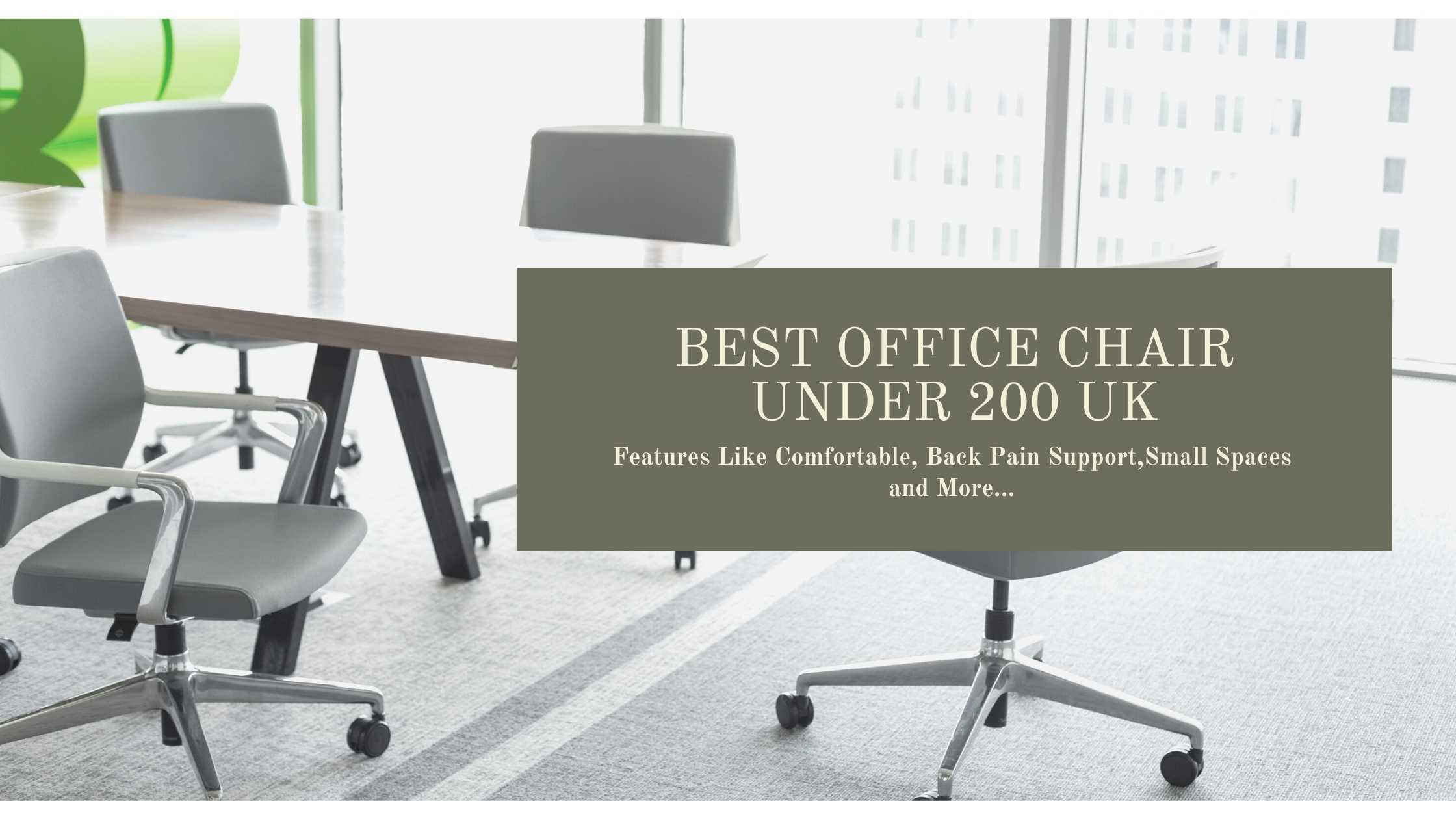 Best Office Chair Under 200 Uk You Can Buy Today