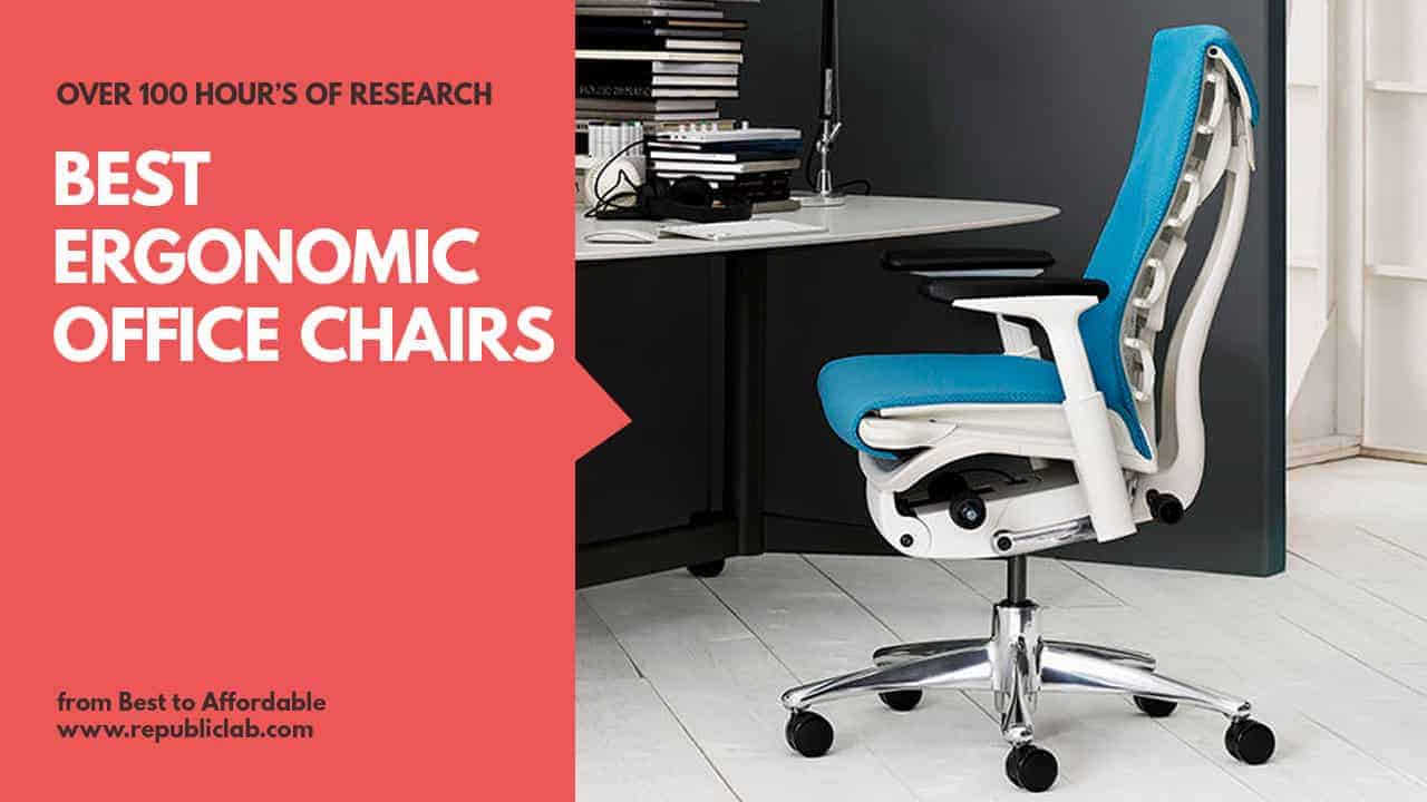Top 15 Best Ergonomic Office Chairs 2020 Buyer S Guide
